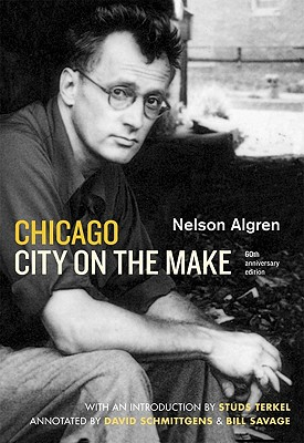 Chicago: City on the Make By Algren, Nelson/ Terkel, Studs (INT)/ Schmittgens, David (CON)/ Savage, Bill (CON)