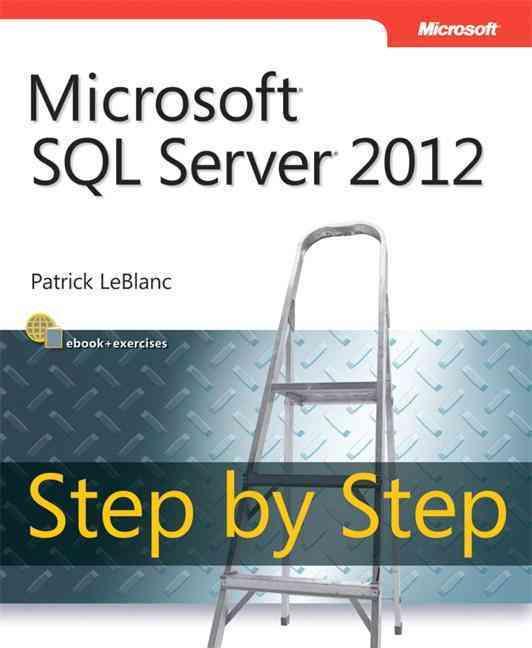 Microsoft SQL Server 2012 Step by Step By Leblanc, Patrick