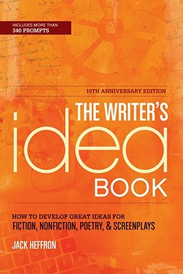 The Writer's Idea Book By Heffron, Jack