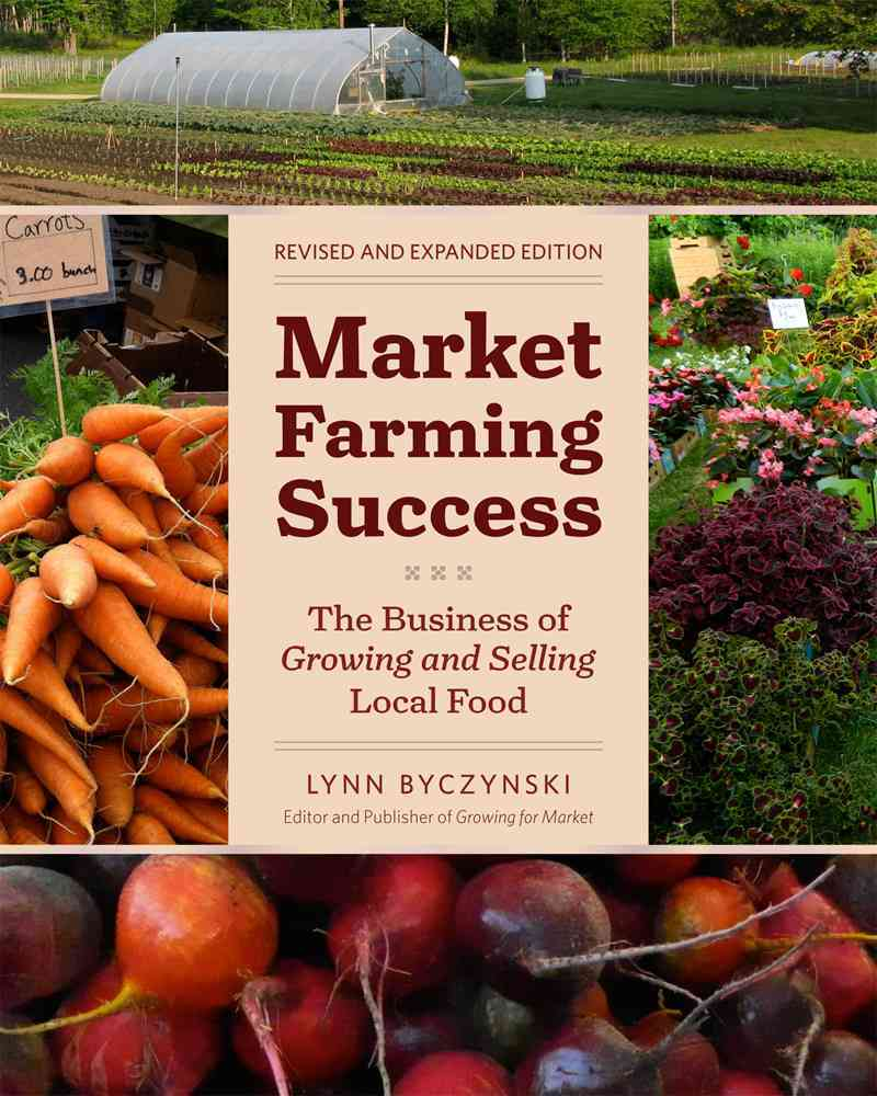 Market Farming Success By Byczynski, Lynn